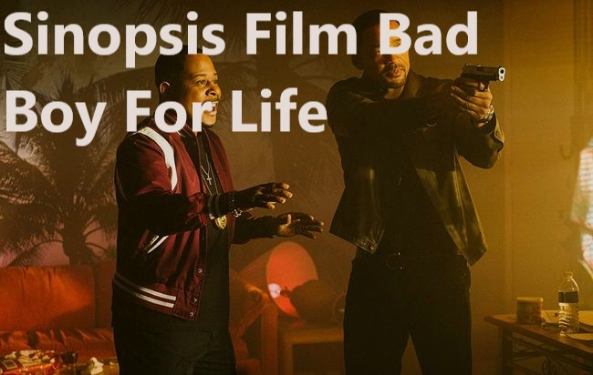 Sinopsis Film Bad Boy For Life