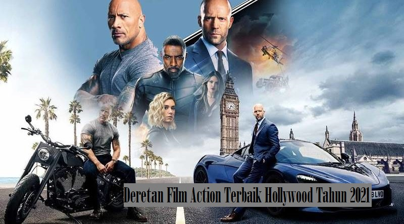Deretan Film Action Terbaik Hollywood Tahun 2021