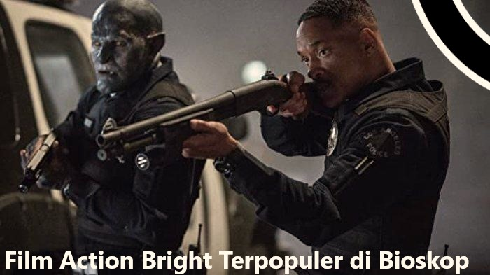 Film Action Bright Terpopuler di Bioskop